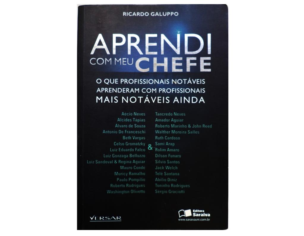 Livro Aprendi com meu Chefe, de Ricardo Galuppo.